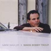 Mark Winkler Sings Bobby Troupe